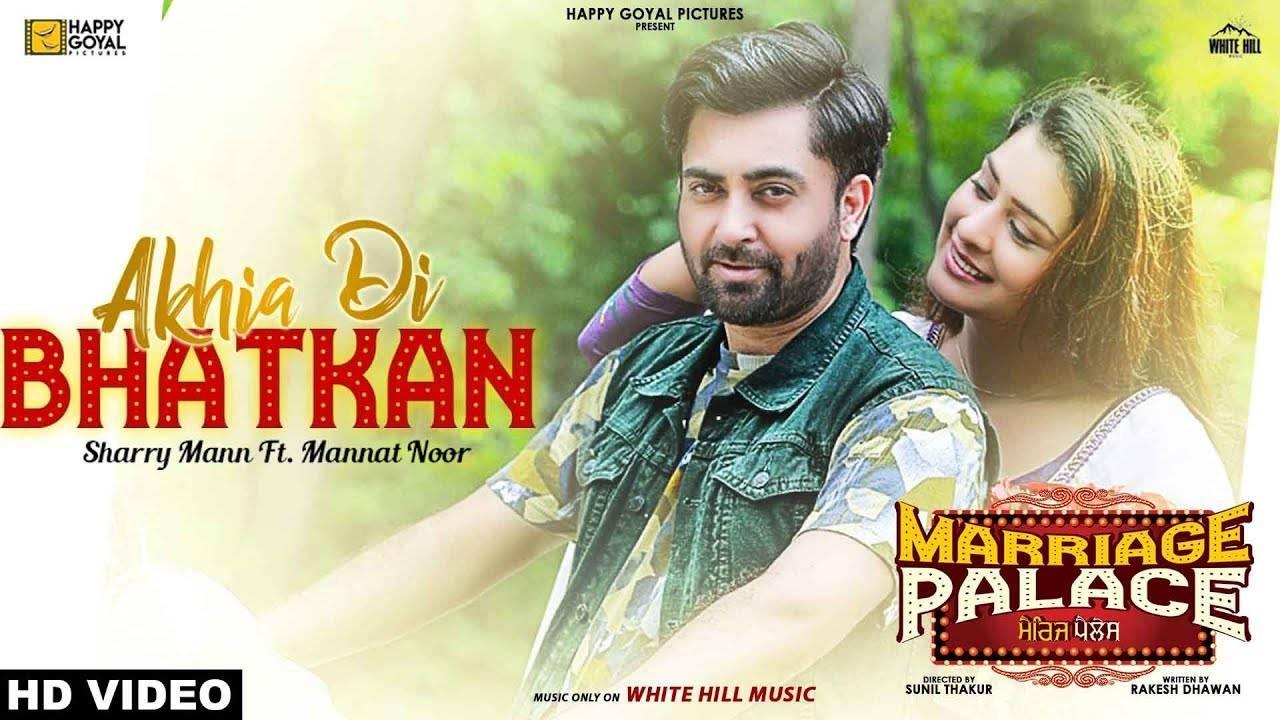 latest-punjabi-song-akhia-di-bhatkan-sung-by-sharry-mann-feat-mannat-noor