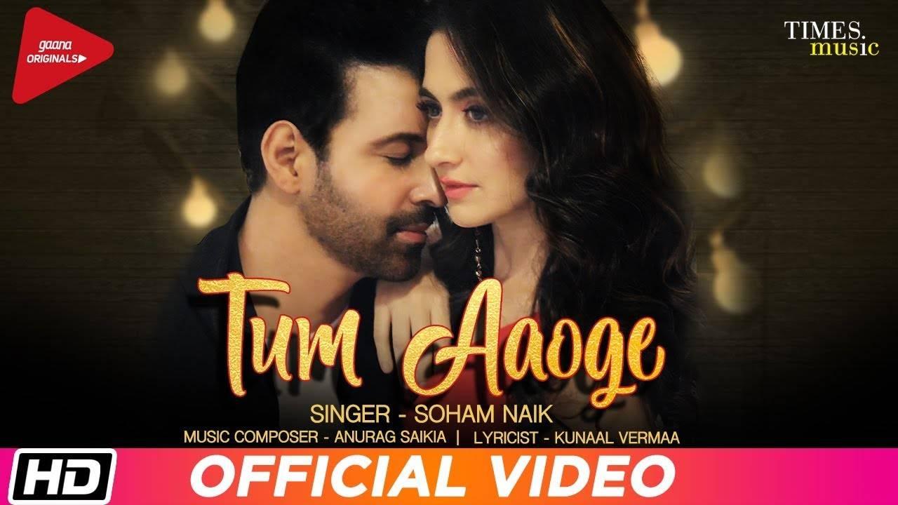 Latest Hindi Song Tum Aaoge Sung By Soham Naik