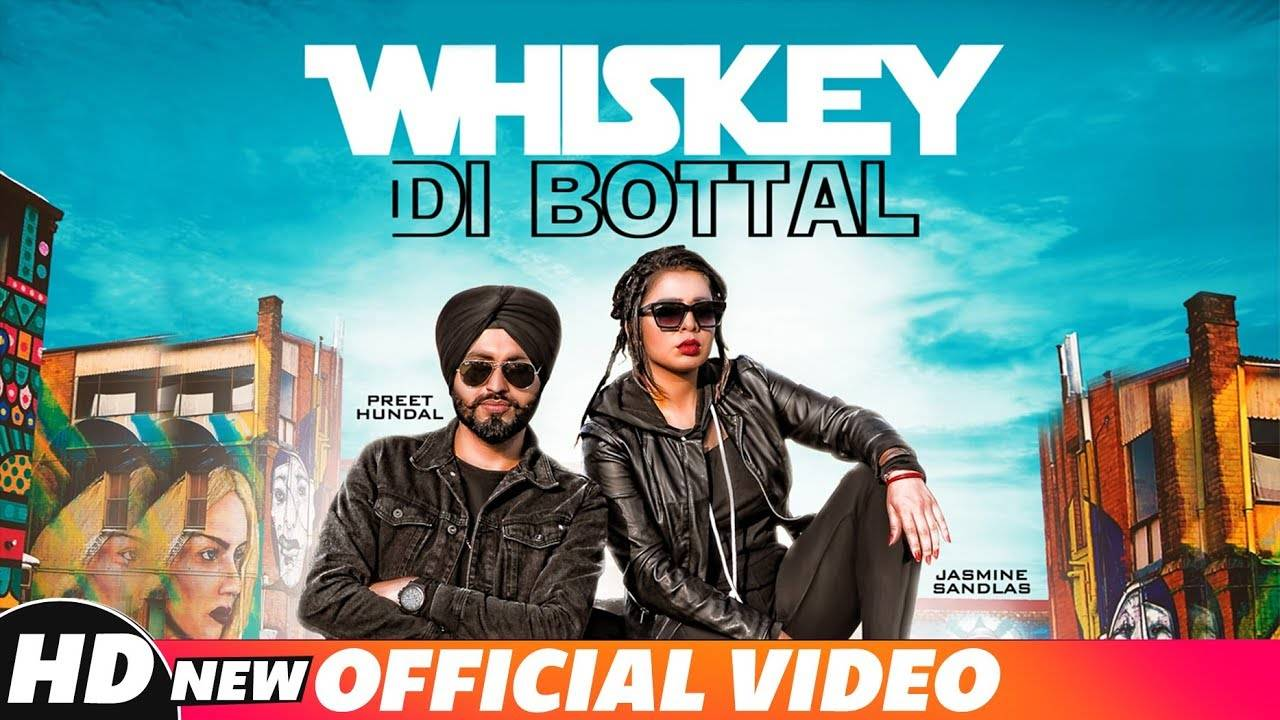 Latest Punjabi Song Whiskey Di Botal Sung By Preet Hundal And Jasmine  Sandlas