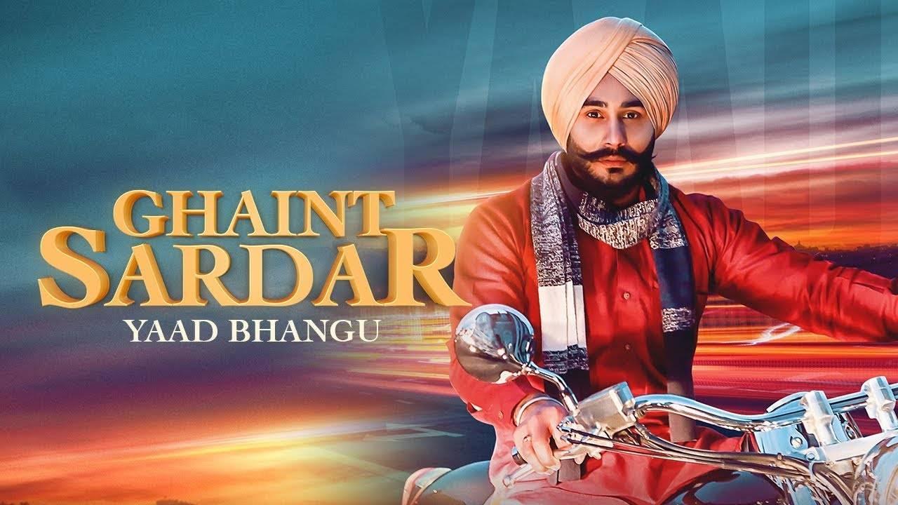 Latest Punjabi Song Ghaint Sardar Sung By Yaad Bhangu