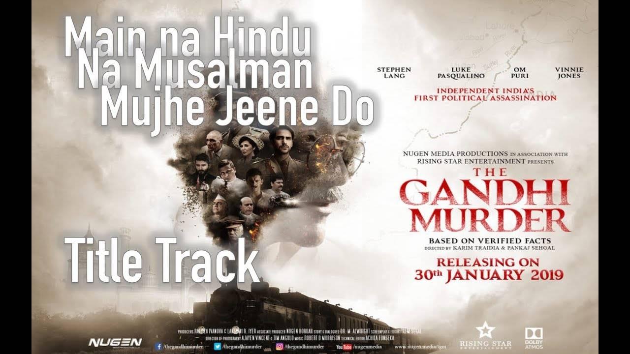 The Gandhi Murder | Song - Main Na Hindu Na Musalman