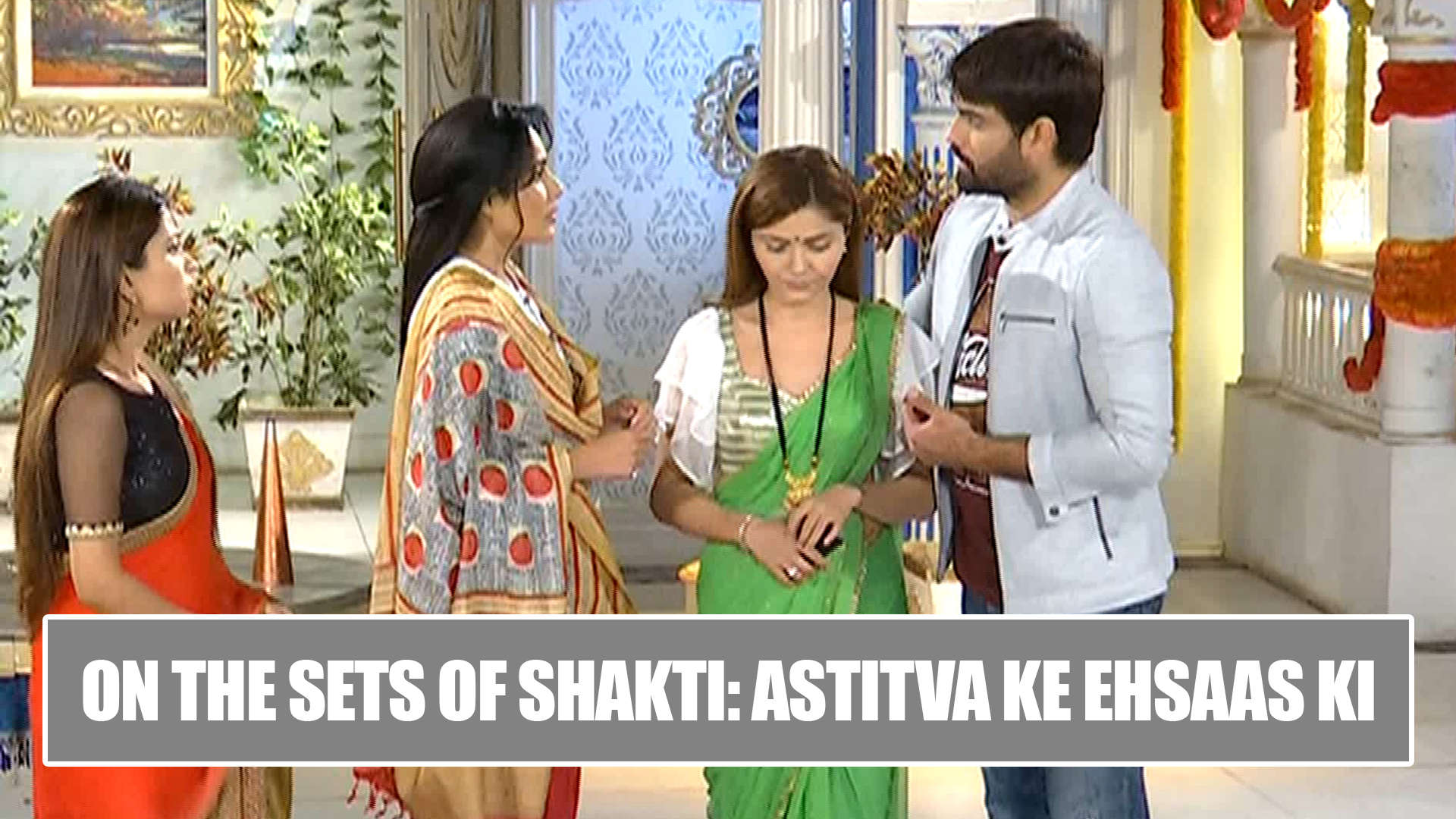 On the sets of Shakti: Astitva Ke Ehsaas Ki