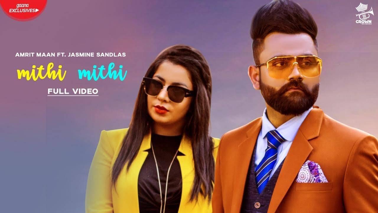 Latest Punjabi Song Mithi Mithi Sung By Amrit Maan Ft Jasmine Sandlas