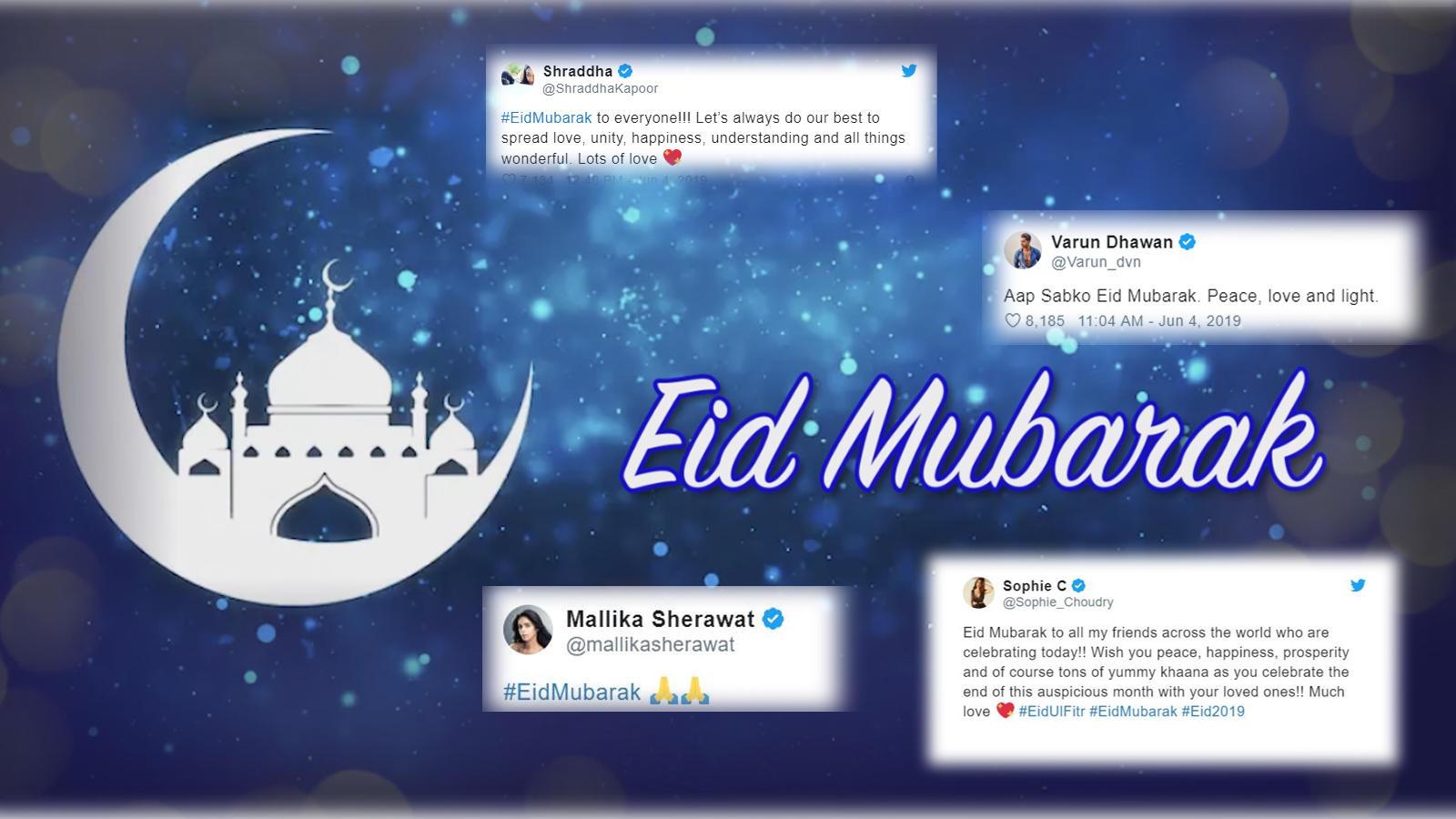 Happy Eid Ul Fitr 2019 Wishes Eid Mubarak Messages Status Images Video From Shraddha Kapoor To Mallika Sherawat Bollywood Wishes All Eid Mubarak