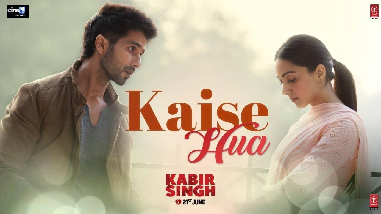 Kabir Singh | Song - Kaise Hua