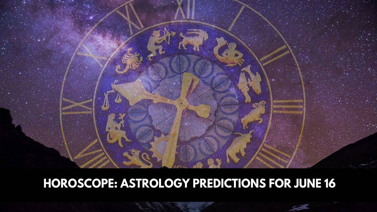 Here are the astrological predictions of your zodiac signs for June 16