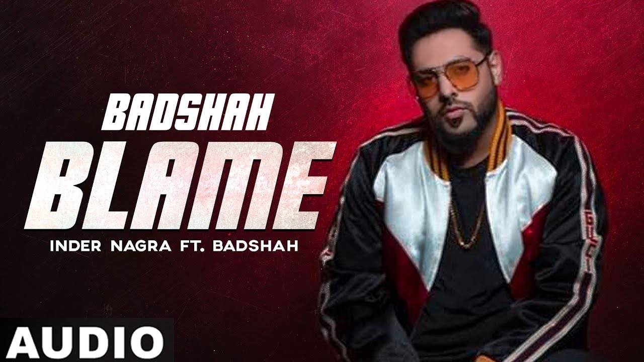 Latest Punjabi Song 'Blame' Sung By Inder Nagra Feat Badshah