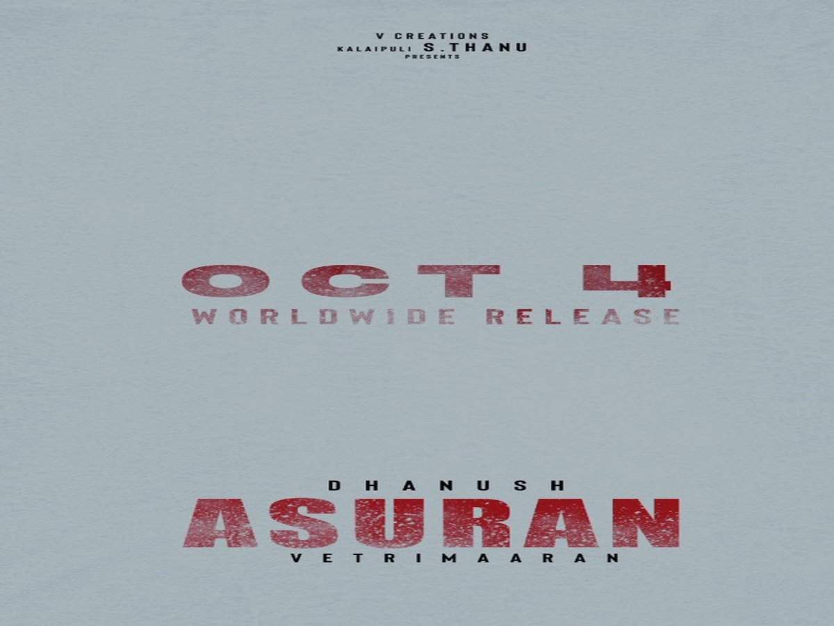 Dhanush's 'Asuran' to release on THIS date  | Tamil Movie News