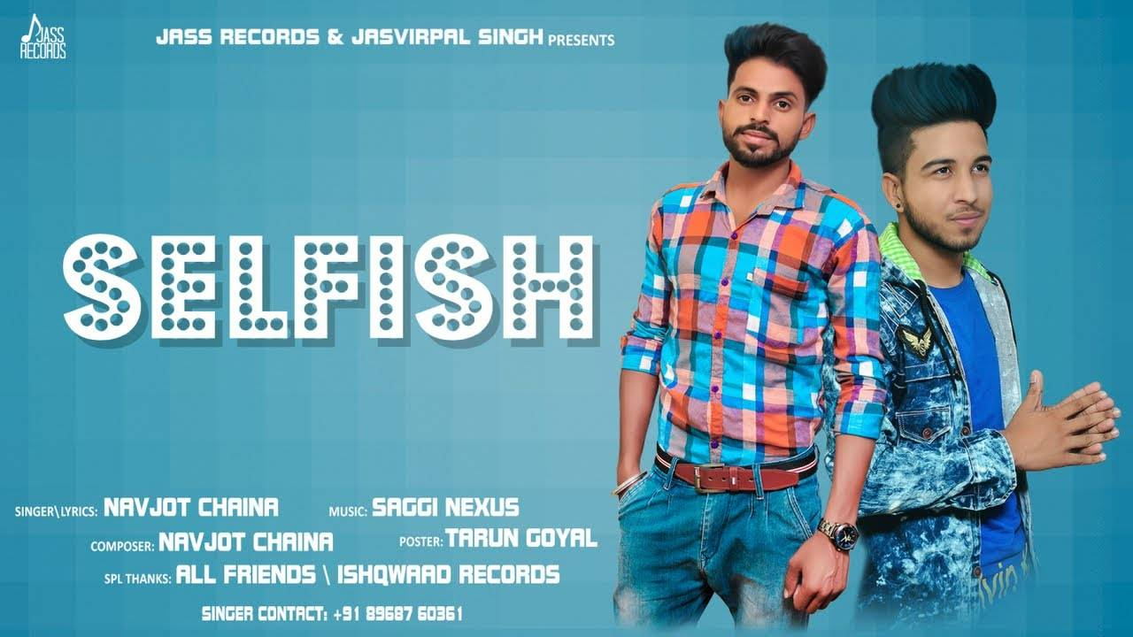 Latest Punjabi Song 'Selfish' (Audio) Sung By Navjot Chaina