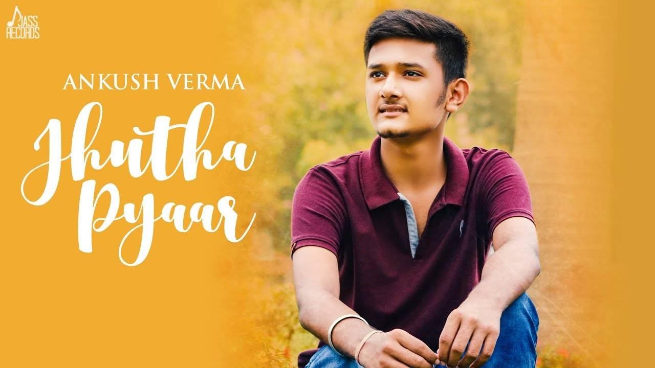 Latest Punjabi Song 'Jhutha Pyaar' (Audio) Sung By Ankush Verma