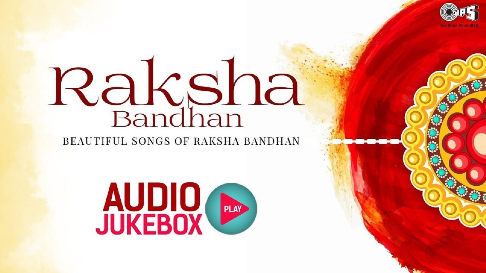 Rakhi Special: Best Hindi Songs for Rakhi in 'Raksha Bandhan Audio Jukebox'  sung by Alka Yagnik, Kumar Sanu, Udit Narayan and more