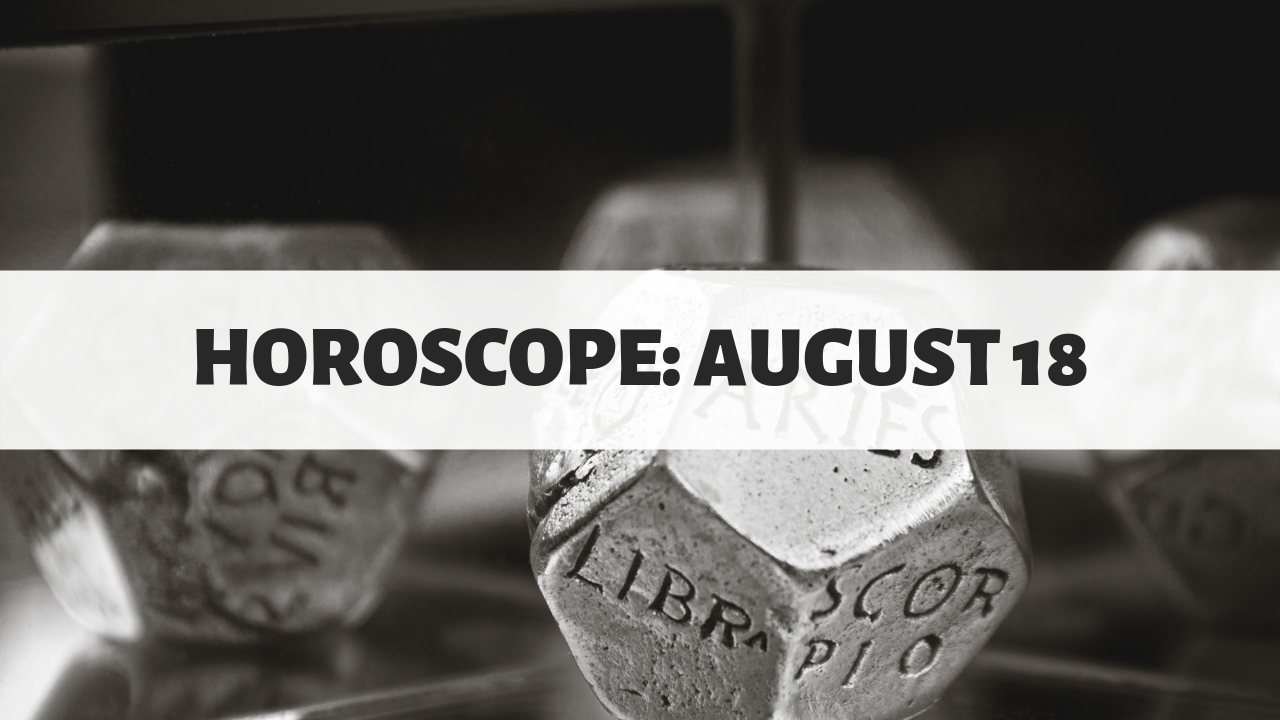 Horoscope Today, August 18, 2019: Here's what the stars have in store for you