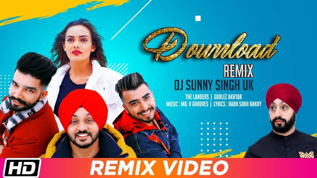 Punjabi Song 'Download' (Remix) Sung By The Landers Featuring Gurlez Akhtar