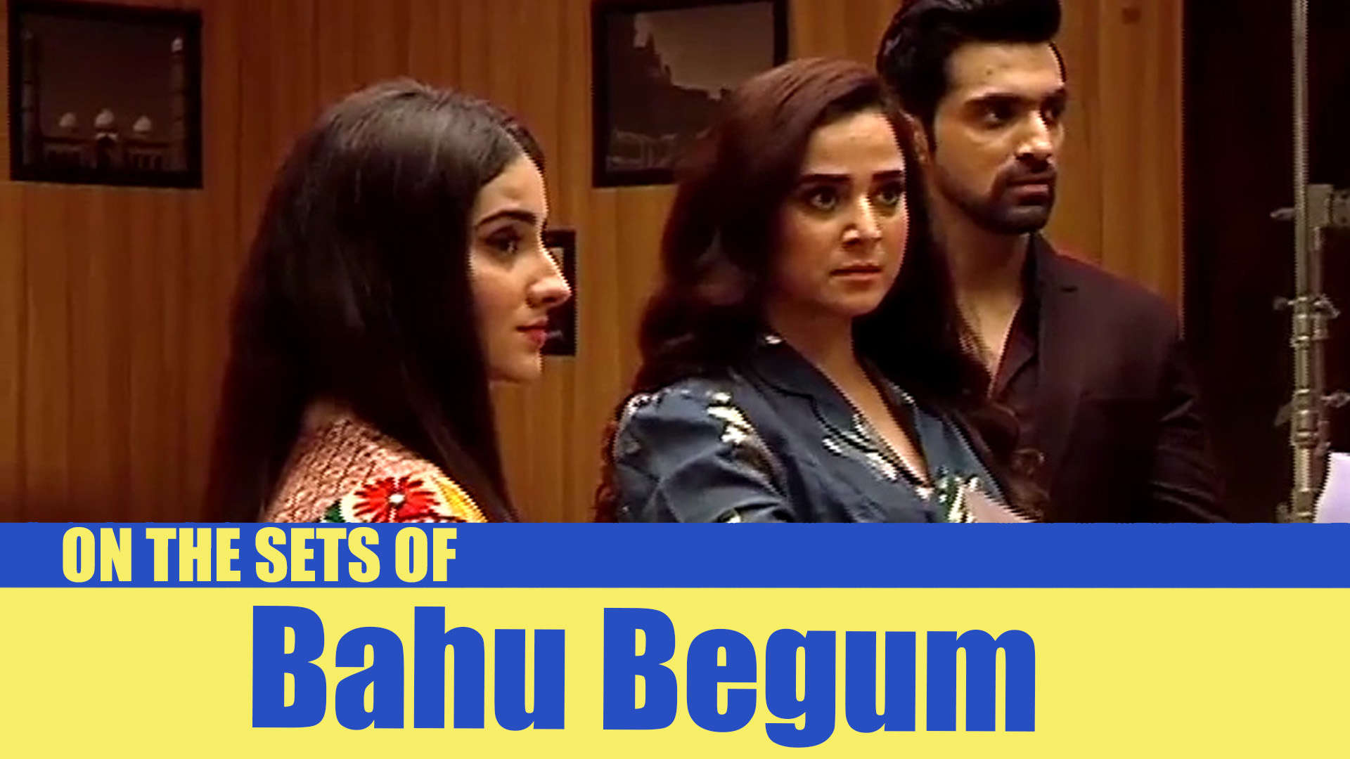 Bahu Begum on location: Begum Suraiya Mirza to come into power