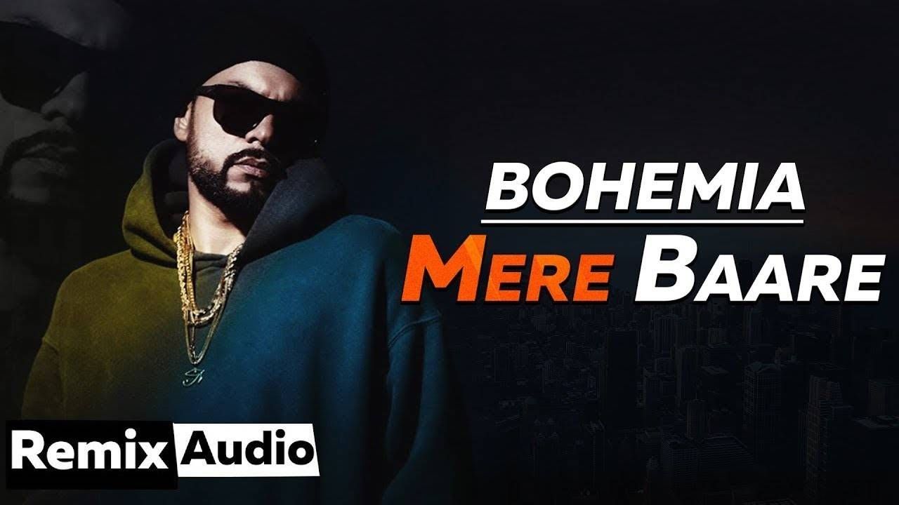 Latest Punjabi Song 'Mere Baare' (Remix) Sung By Bohemia