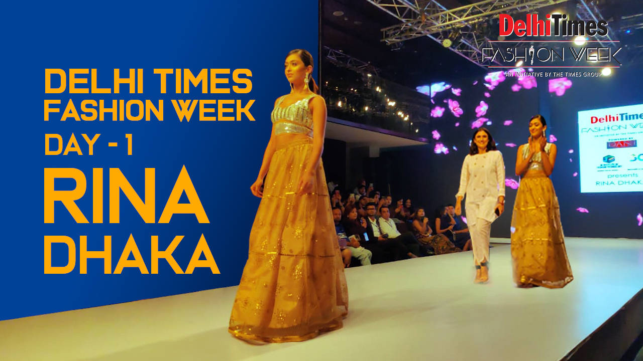 Designer Rina Dhaka Presents An Elegant Simple And Feminine Collection At The Delhi Times Fashion Week Entertainment Times Of India Videos