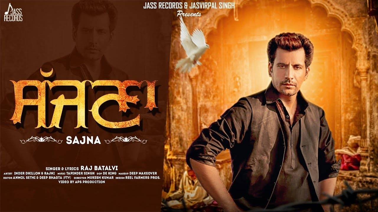 Latest Punjabi Song Sajna Sung By Raj Batalvi Punjabi Video Songs Times Of India