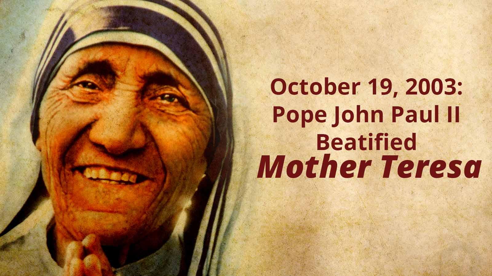 october-19-2003-pope-john-paul-ii-beatified-mother-teresa