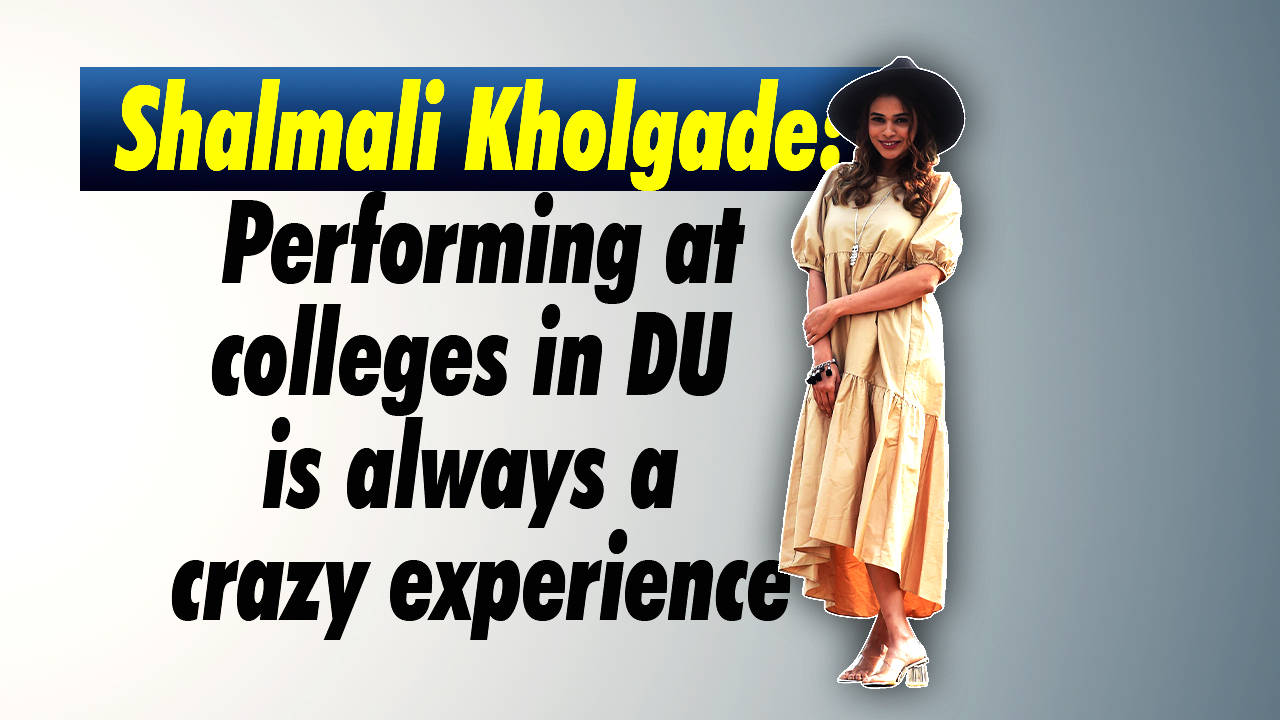 Shalmali Kholgade: Performing at colleges in DU is always a crazy  experience   Hindi Movie News - Times of India