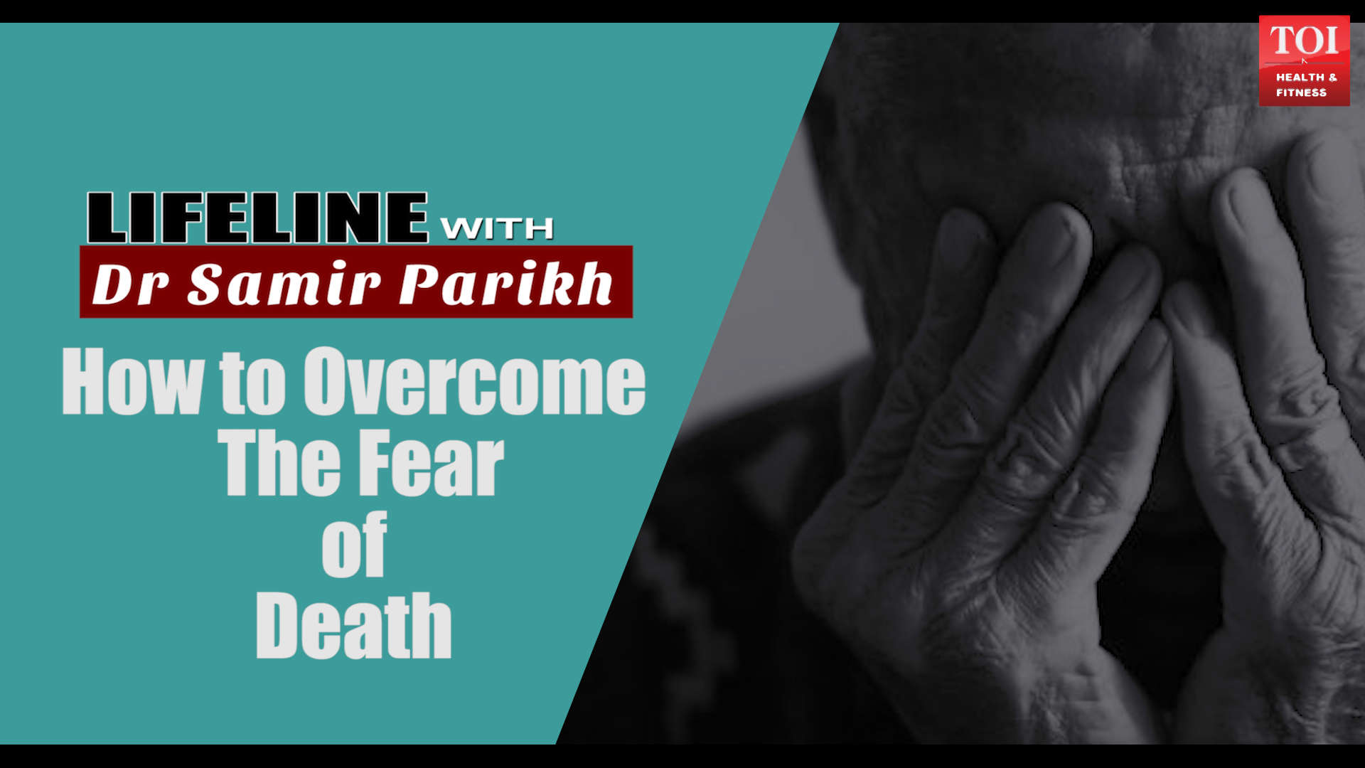lifeline-with-dr-samir-parikh-how-to-overcome-the-fear-of-death