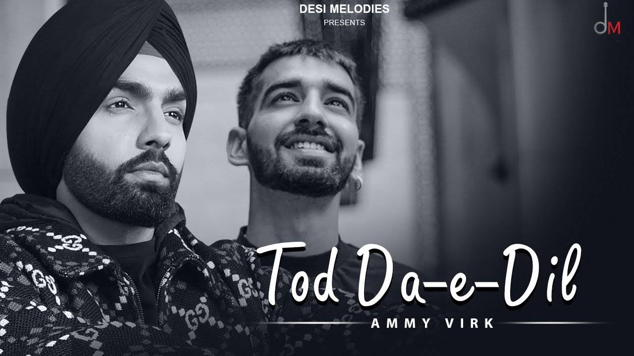 Latest Punjabi Song 2020 Tod Da E Dil Lyrical Sung By Ammy