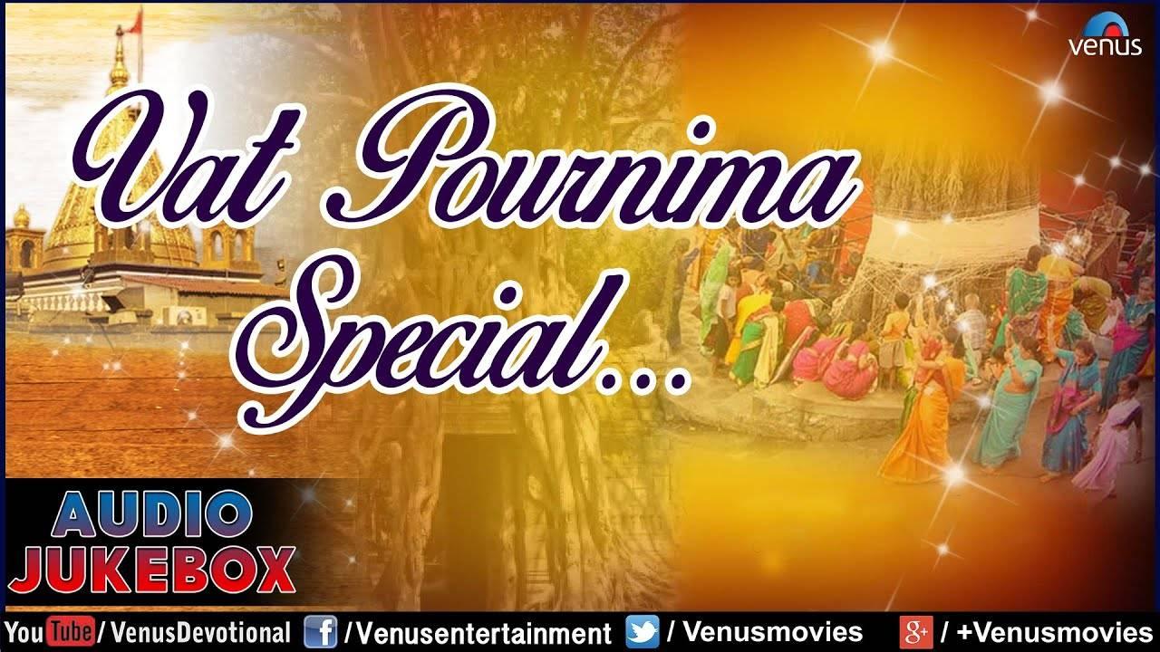 Watch Savitri Pooja Special Marathi Devi Bhajan and Aarti Video Song 'Vat  Pournima Special' - Audio Jukebox | Best Marathi Devotional Songs Jukebox |  Top Savitri Pooja Bhajans, Bhakti Songs, Gana, and