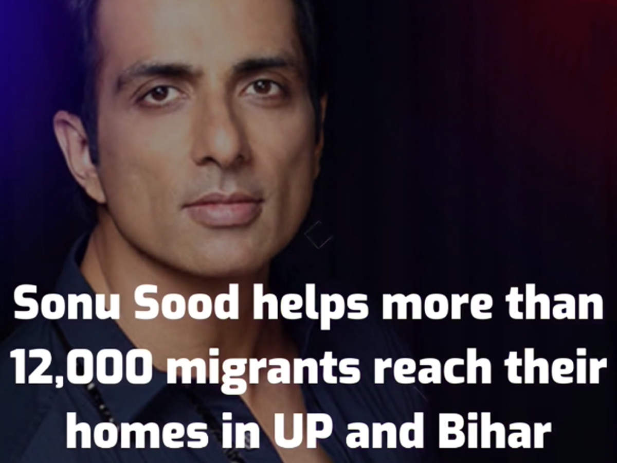 sonu-sood-helps-more-than-12000-migrants-reach-their-homes-in-up-and-bihar