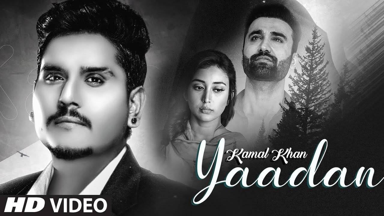 Punjabi Gana New Songs Videos 2020 Latest Punjabi Song Yaadan Sung By Kamal Khan
