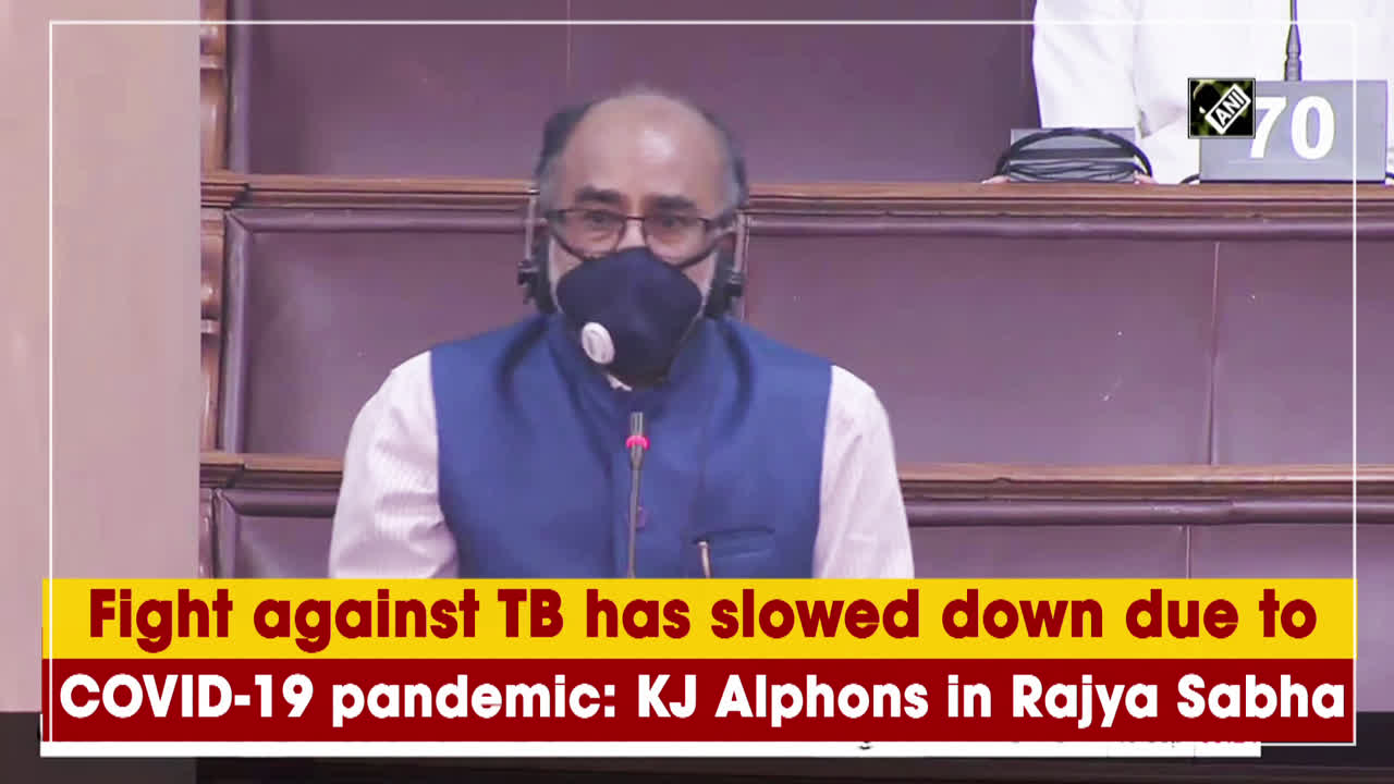 fight-against-tb-has-slowed-down-due-to-covid-19-pandemic-kj-alphons-in-rajya-sabha