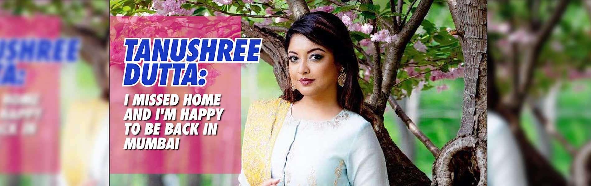 tanushree-dutta-i-missed-home-and-im-happy-to-be-back-in-mumbai