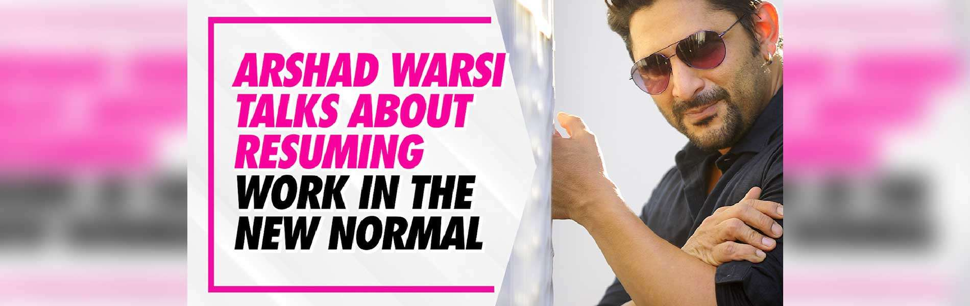 arshad-warsi-talks-about-resuming-work-in-the-new-normal