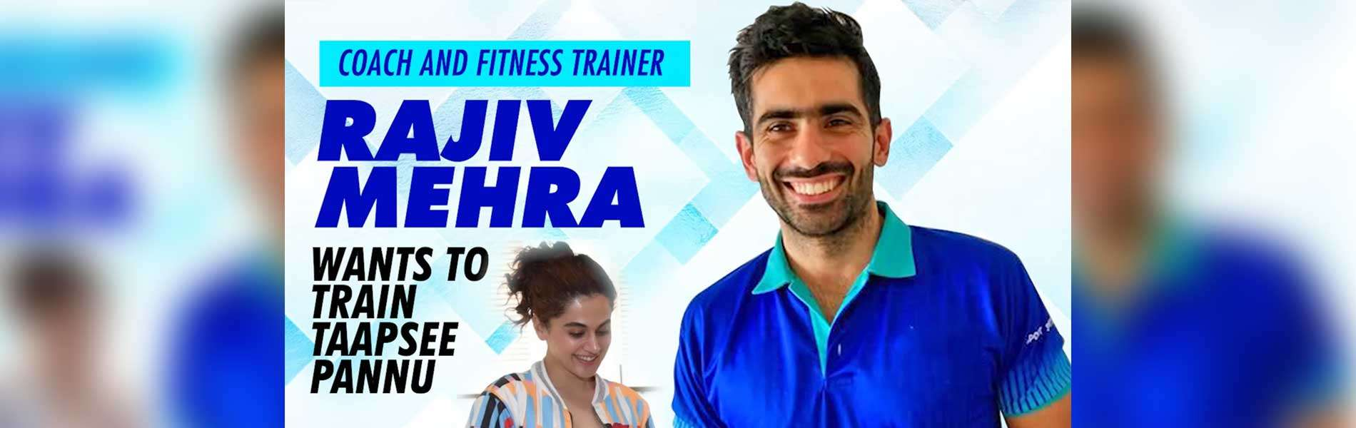 coach-and-fitness-trainer-rajiv-mehra-wants-to-train-taapsee-pannu
