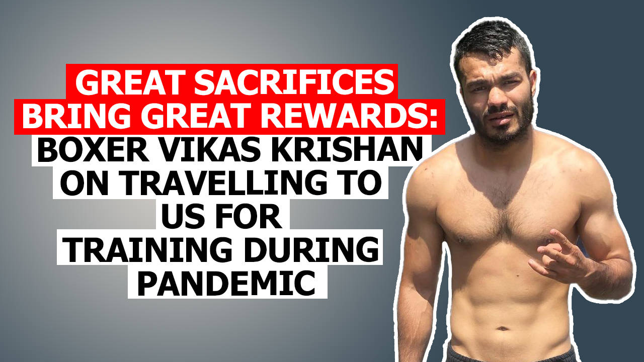 great-sacrifices-bring-great-rewards-boxer-vikas-krishan-on-travelling-to-us-for-training-during-pandemic