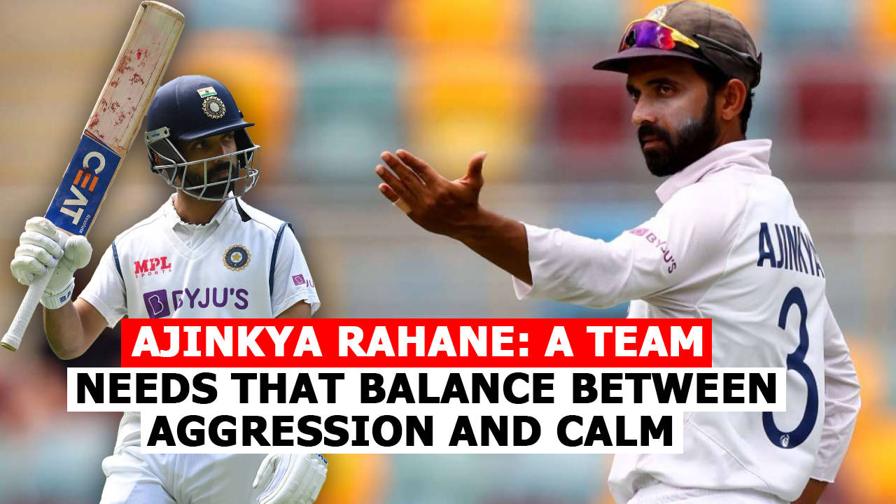 ajinkya-rahane-a-team-needs-that-balance-between-aggression-and-calm