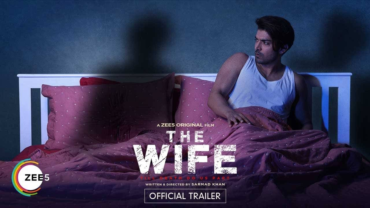The Wife' Trailer Video: Gurmeet Choudhary and Sayani Datta starrer 'The  Wife' Official Trailer Video