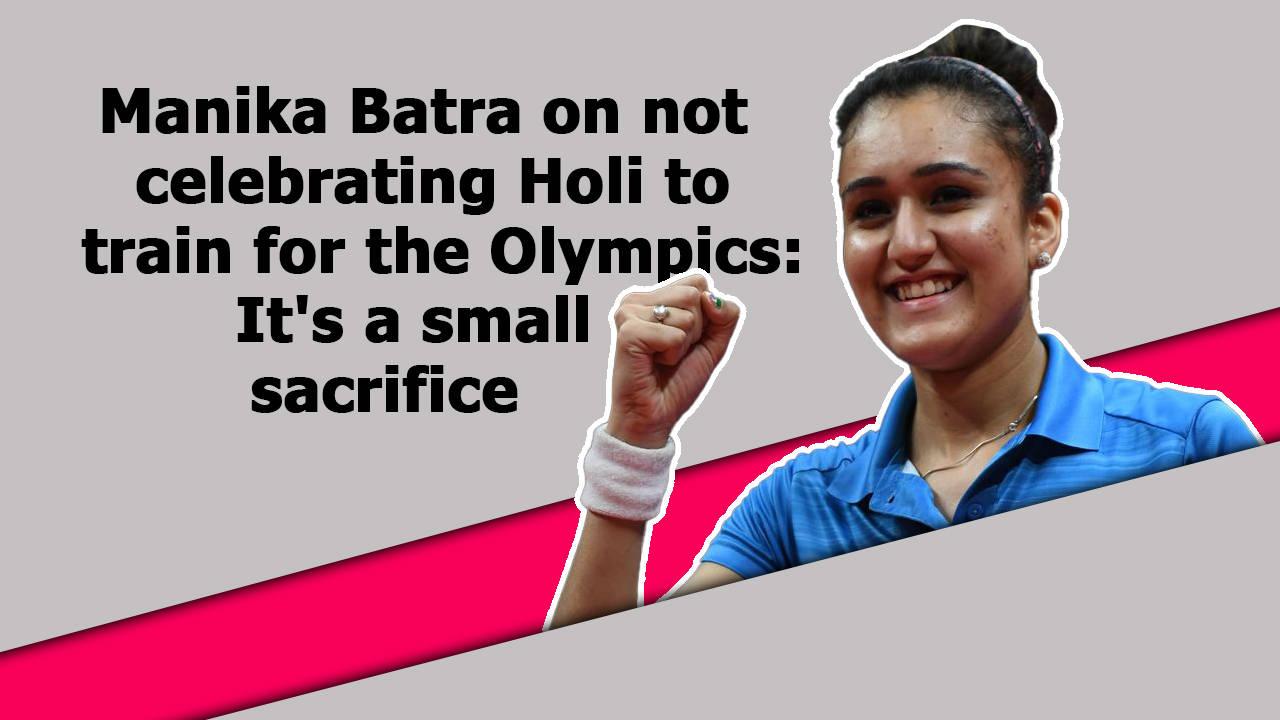 manika-batra-on-not-celebrating-holi-to-train-for-the-olympics-its-a-small-sacrifice