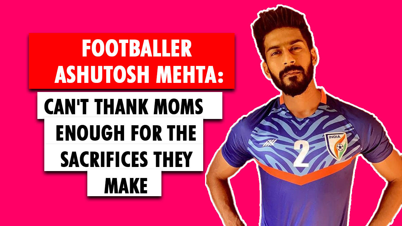 footballer-ashutosh-mehta-cant-thank-moms-enough-for-the-sacrifices-they-make