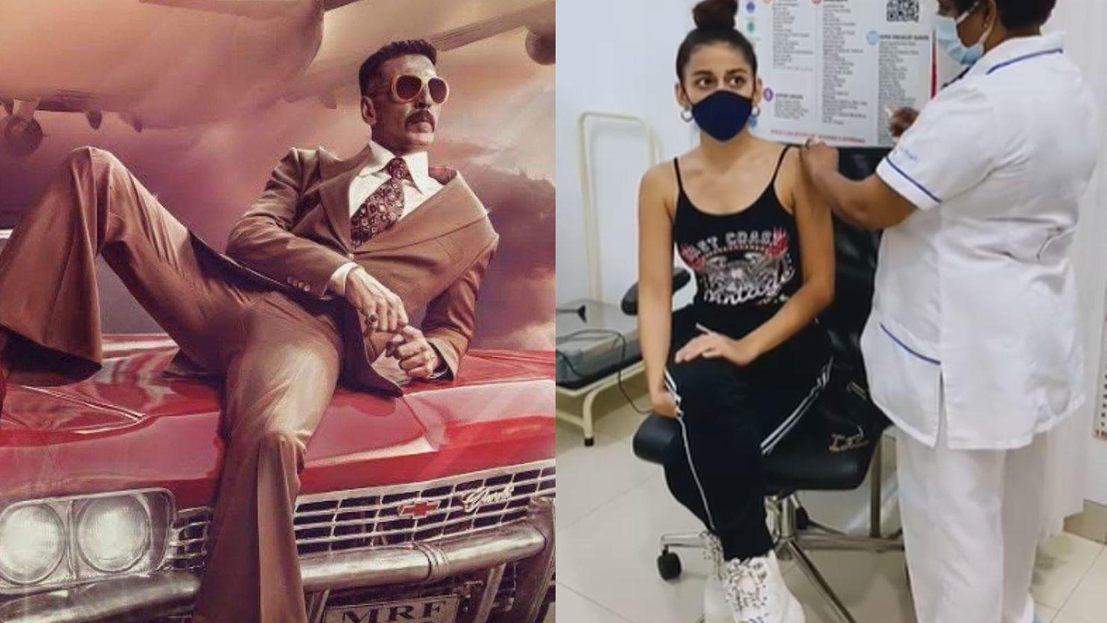 heres-why-akshay-kumars-bell-bottom-will-hit-the-theatres-on-tuesday-alaya-f-takes-her-first-dose-of-covid-19-vaccine