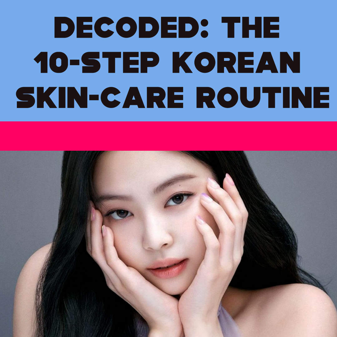 decoded-the-10-step-korean-skin-care-routine