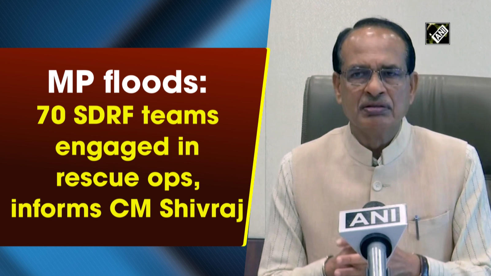 mp-floods-70-sdrf-teams-engaged-in-rescue-ops-informs-cm-shivraj