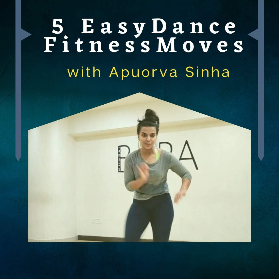 5-easy-dance-fitness-moves-with-apuorva-sinha