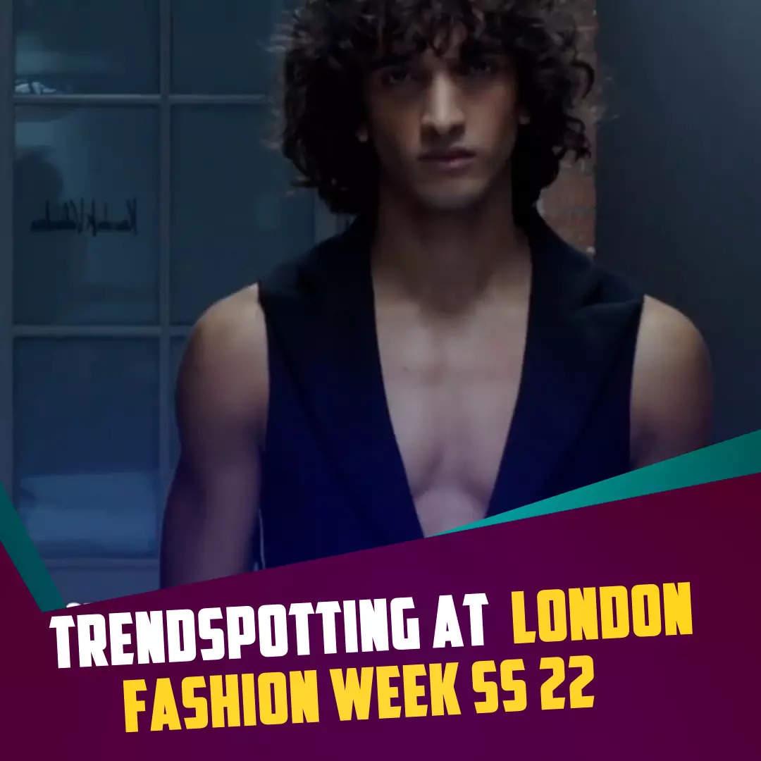 trendspotting-at-london-fashion-week-ss-22