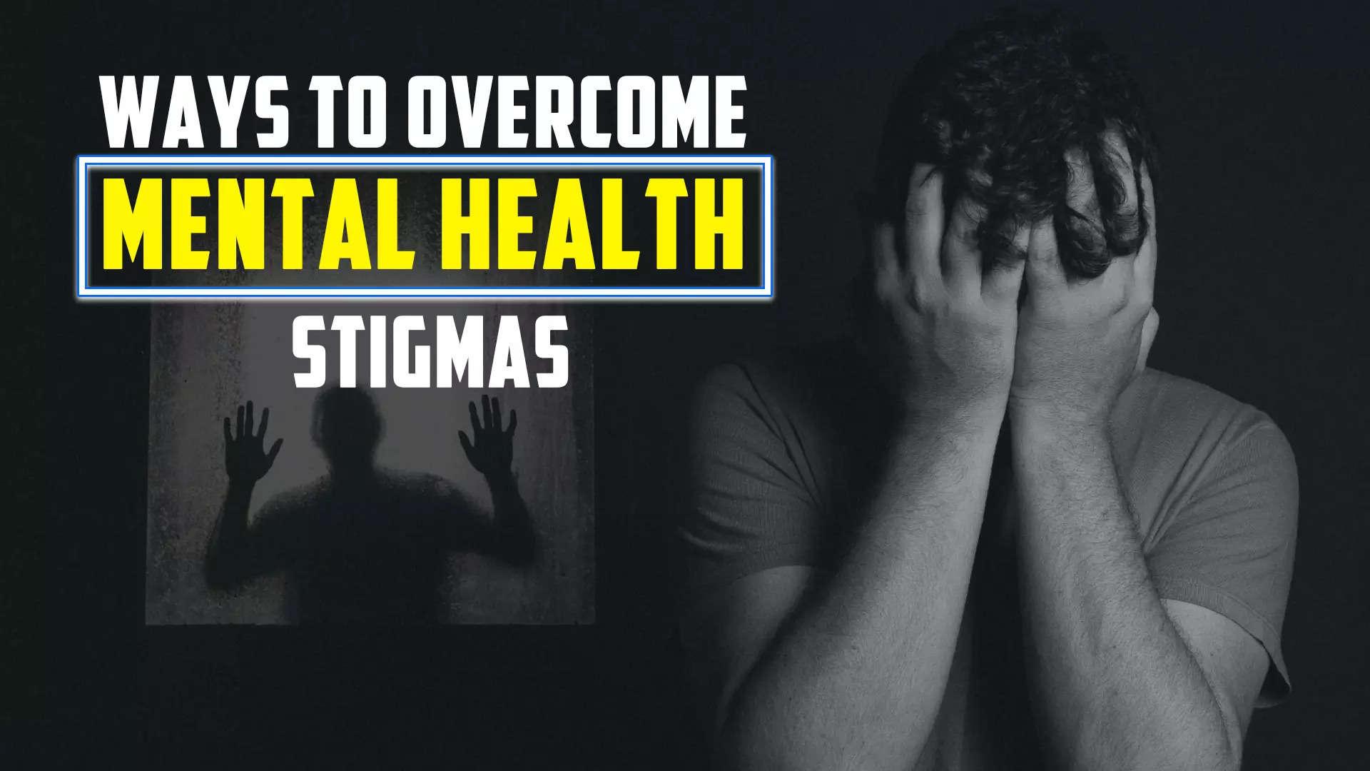 ways-to-overcome-mental-health-stigmas