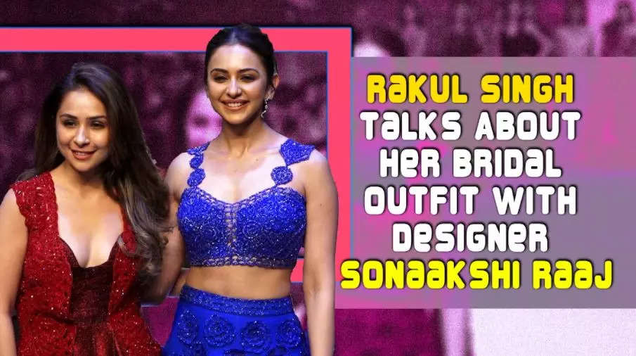 rakul-singh-talks-about-her-bridal-outfit