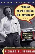 Surely You're Joking, Mr. Feynman! by Richard P. Feynman