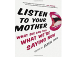 Listen To Your Mother by Ann Imig