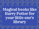 Magical books like Harry Potter for your little one's library