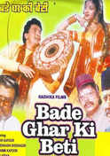 Bade Ghar Ki Beti