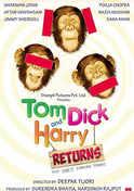 Tom Dick And Harry Returns