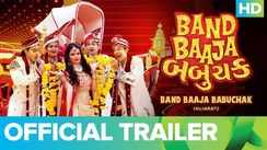 Band Baaja Babuchak - Official Trailer